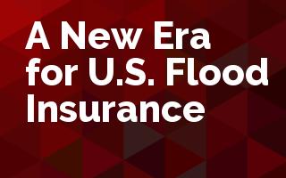 A New Era for U.S. Flood Insurance