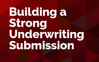 Building a Strong Underwriting Submission