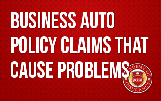Business Auto Policy Claims that Cause Problems