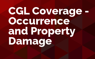 CGL Coverage - Occurrence and Property Damage
