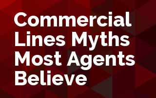 Commercial Lines Myths Most Agents Believe