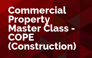 Commercial Property Master Class - COPE (Construction)