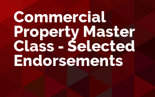 Commercial Property Master Class - Selected Endorsements
