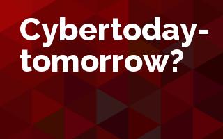 Cybertoday - tomorrow?