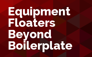 Equipment Floaters: Beyond Boilerplate