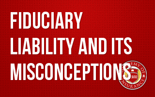 Fiduciary Liability and its Misconceptions