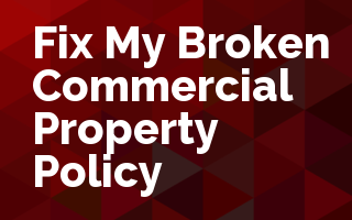 Fix My Broken Commercial Property Policy