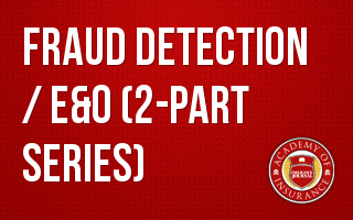Fraud Detection / E&O (2-part series)