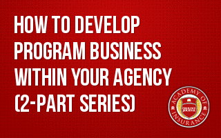 How to Develop Program Business Within Your Agency (2-part series)