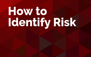 How to Identify Risk