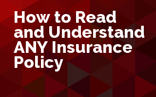 How to Read and Understand ANY Insurance Policy