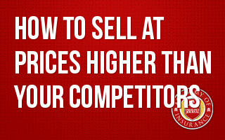 How to Sell at Prices Higher Than Your Competitors