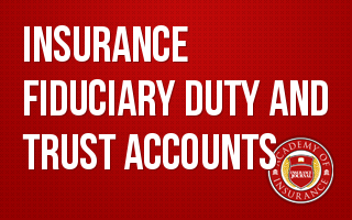 Insurance Fiduciary Duty and Trust Accounts