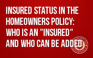 Insured Status in the Homeowners Policy