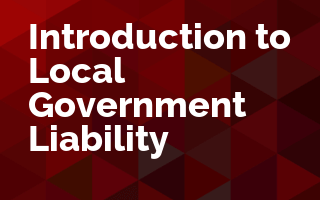 Introduction to Local Government Liability