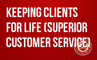 Keeping Clients for Life -Superior Customer Service