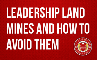 Leadership Land Mines and How to Avoid Them