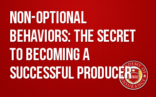 Non-Optional Behaviors: The Secret to Becoming a Successful Producer