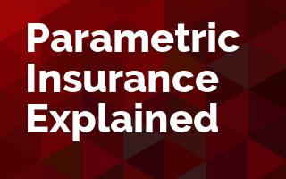 Parametric Insurance Explained