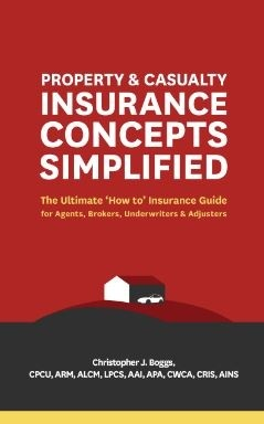 Property and Casualty Insurance Concepts Simplified