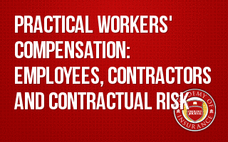 Practical Workers' Compensation: Employees, Contractors and Contractual Risk