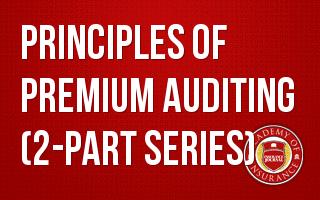Principles of Premium Auditing (2-part series)