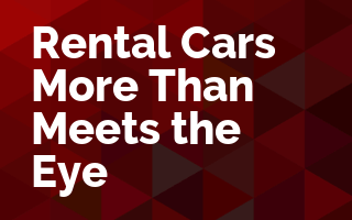 Rental Cars - More Than Meets the Eye