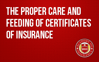 The Proper Care and Feeding of Certificates of Insurance