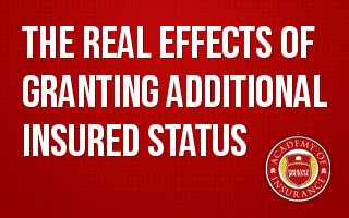 The Real Effects of Granting Additional Insured Status