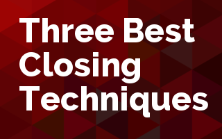 Three Best Closing Techniques