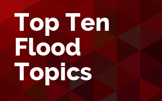 Top Ten Flood Topics
