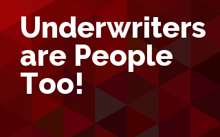 Underwriters are People Too