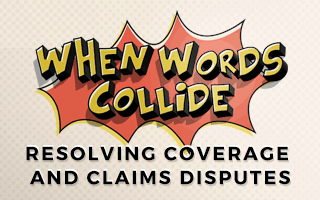 Bill Wilson How to Resolve Insurance Coverage and Claims Disputes