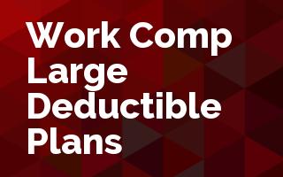 Work Comp Large Deductible Plans