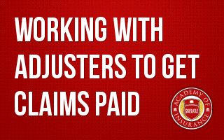 Working with Adjusters to Get Claims Paid