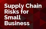 Supply Chain Risks for Small Businesses