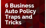 6 Business Auto Policy Traps and Tricks