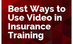 Best Ways to Use Video in Insurance Training