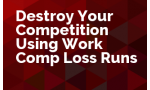 Destroy Your Competition Using Work Comp Loss Runs