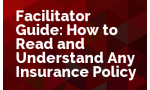Facilitator Guide: How to Read and Understand Any Insurance Policy