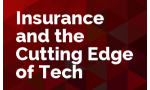 Insurance and the Cutting Edge of Tech