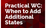 Practical Workers' Compensation: When to Add Additional States - Extraterritorial Jurisdiction Problems