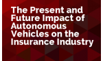Seizing Today: The Present and Future Impact of Autonomous Vehicles on the Insurance Industry