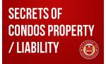 Secrets of Condos Property / Liability