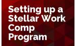 Setting up a Stellar Work Comp Program