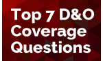 Top 7 D&O Coverage Questions