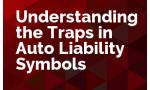 Understanding the Traps in Auto Liability Symbols