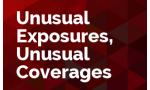 Unusual Exposures, Unusual Coverages