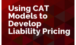 Using CAT Models to Develop Liability Pricing