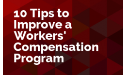 10 Tips to Improve a Workers' Compensation Program